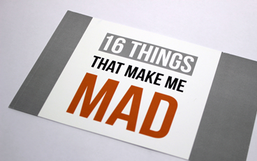 16 Things That Make Me Mad